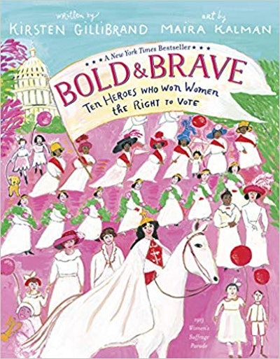 """""""Bold & Brave: Ten Heroes Who Won Women the Right to Vote,"""" by Kirsten Gillibrand"""