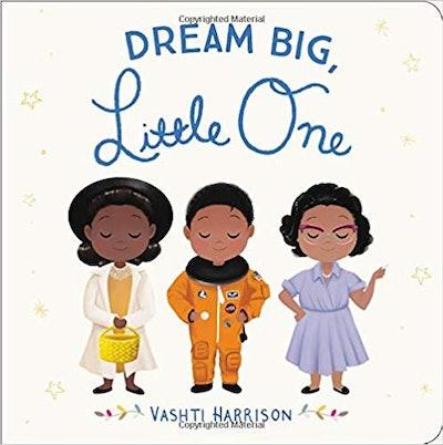 Dream Big, Little One, by Vashti Harrison