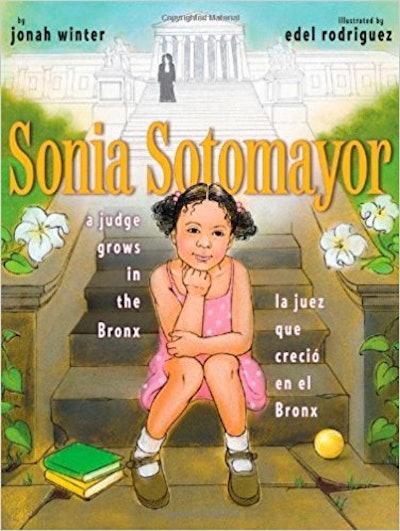 """""""Sonia Sotomayor: A Judge Grows in the Bronx/La Juez que Crecio en el Bronx,"""" by Jonah Winter"""