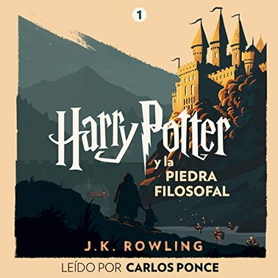 'Harry Potter y la Piedra Filosofal' by J.K. Rowling, read by Carlos Ponce