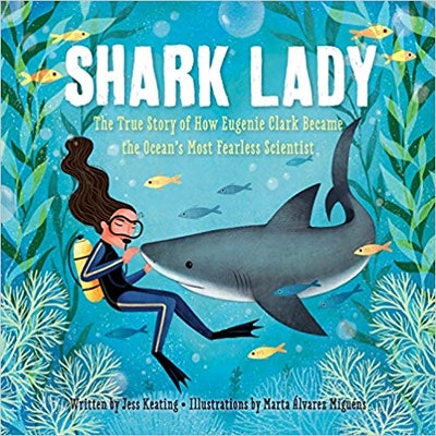 """""""Shark Lady: The True Story of How Eugenie Clark Became the Ocean's Most Fearless Scientist,"""" by Jess Keating"""