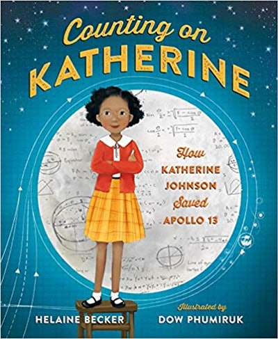 """""""Counting on Katherine: How Katherine Johnson Saved Apollo 13,"""" by Helaine Becker"""