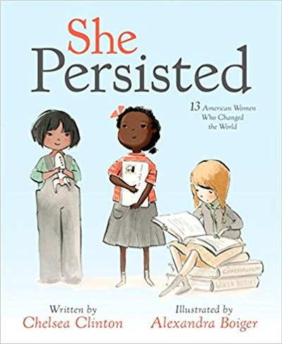 """""""She Persisted: 13 American Women Who Changed the World,"""" by Chelsea Clinton"""