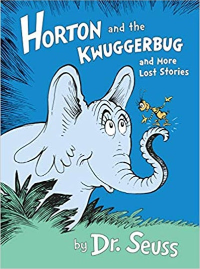 """""""Horton and the Kwuggerbug and Other Lost Stories"""""""