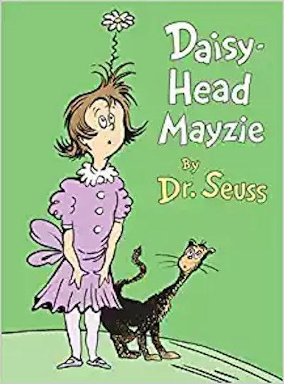 """""""Daisy-Head Mayzie"""""""