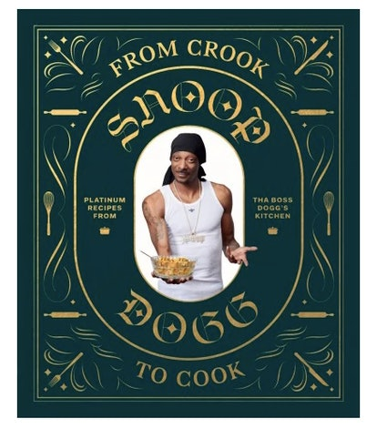 From Crook to Cook: Platinum Recipes from Tha Boss Dogg's Kitchen By Snoop Dogg And Ryan Ford (With)