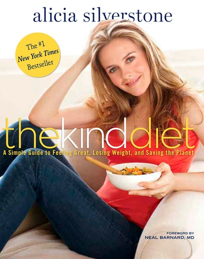 The Kind Diet: A Simple Guide to Feeling Great, Losing Weight, and Saving the Planet By Alicia Silverstone