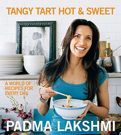 Tangy Tart Hot and Sweet: A World of Recipes for Every Day By Padma Lakshmi