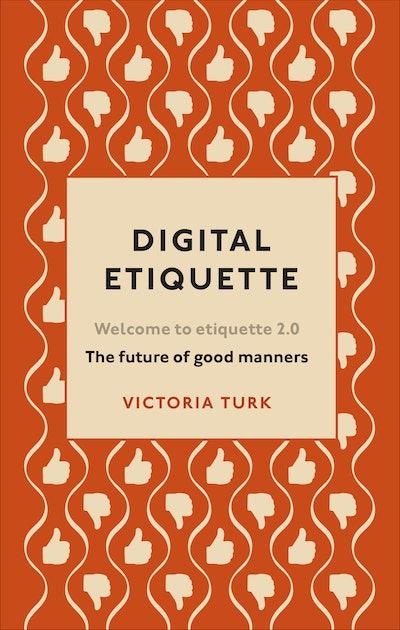 'Digital Etiquette' by Victoria Turk