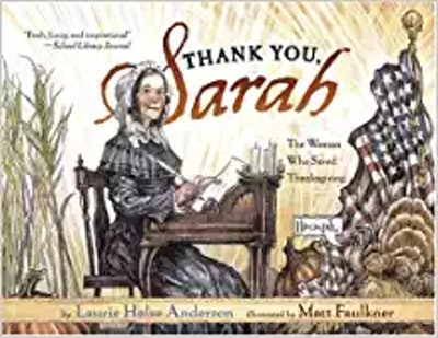 Thank You, Sarah: The Woman Who Saved Thanksgiving, by Laurie Halse Anderson