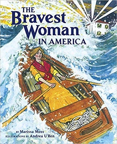 The Bravest Woman in America, by Marissa Moss
