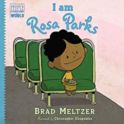 I Am Rosa Parks, by Brad Meltzer