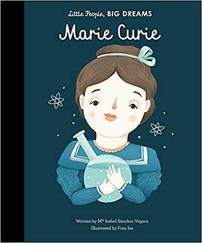 Little People, BIG DREAMS: Marie Curie, by Isabel Sanchez Vegara