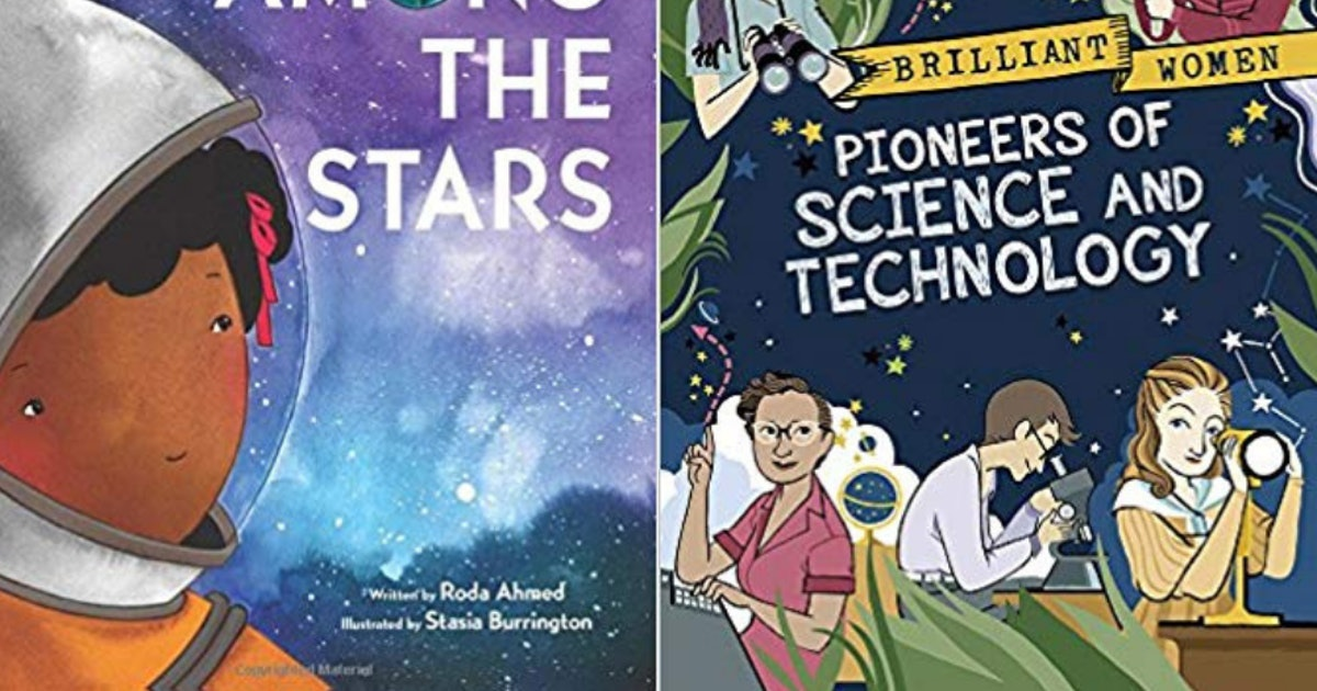 18 Children's Books About Female Scientists, Because STEM-inism Is The Future