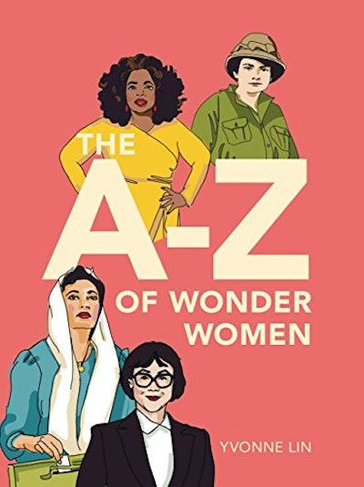 The A-Z Of Wonder Women, by Yvonne Lin