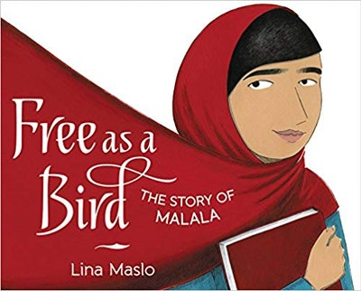 Free as a Bird: The Story of Malala, by Lina Maslo