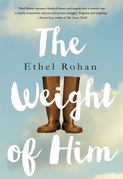 'The Weight Of Him' by Ethel Rohan