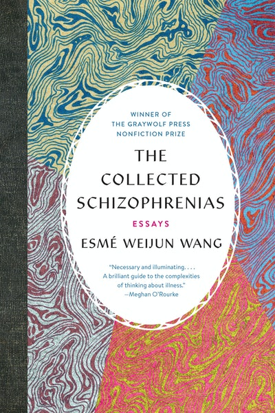 'The Collected Schizophrenias' by Esmé Weijun Wang