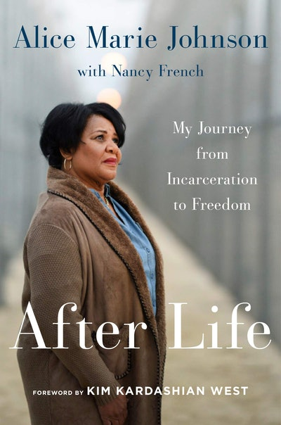'After Life: My Journey from Incarceration to Freedom' by Alice Marie Johnson with Nancy French
