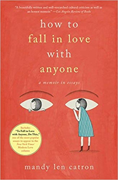 'How To Fall In Love With Anyone' by Mandy Len Catron