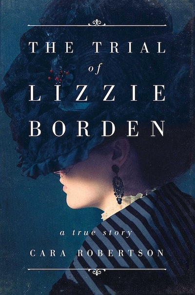 'The Trial of Lizzie Borden' by Cara Robertson