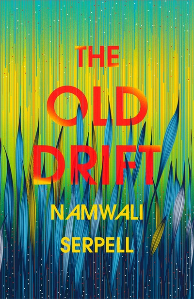'The Old Drift' by Namwali Serpell