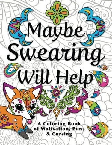 Maybe Swearing Will Help Coloring Book Set