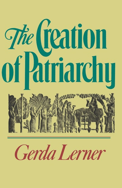 'The Creation Of Patriarchy' By Gerda Lerner