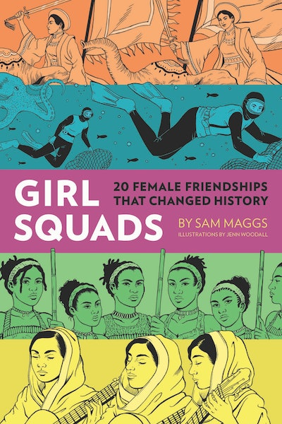 'Girl Squads' by Sam Maggs, illustrated by Jenn Woodall