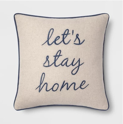 'Let's Stay Home' Square Throw Pillow - Threshold