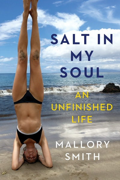 'Salt In My Soul: An Unfinished Life' by Mallory Smith