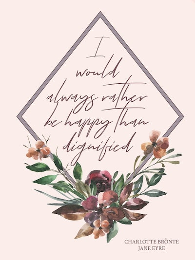 Charlotte Bronte printable, Jane Eyre quote, inspirational quote, I would always rather be happy than dignified, little tiger designs,