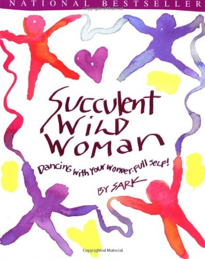 'Succulent Wild Woman' by SARK