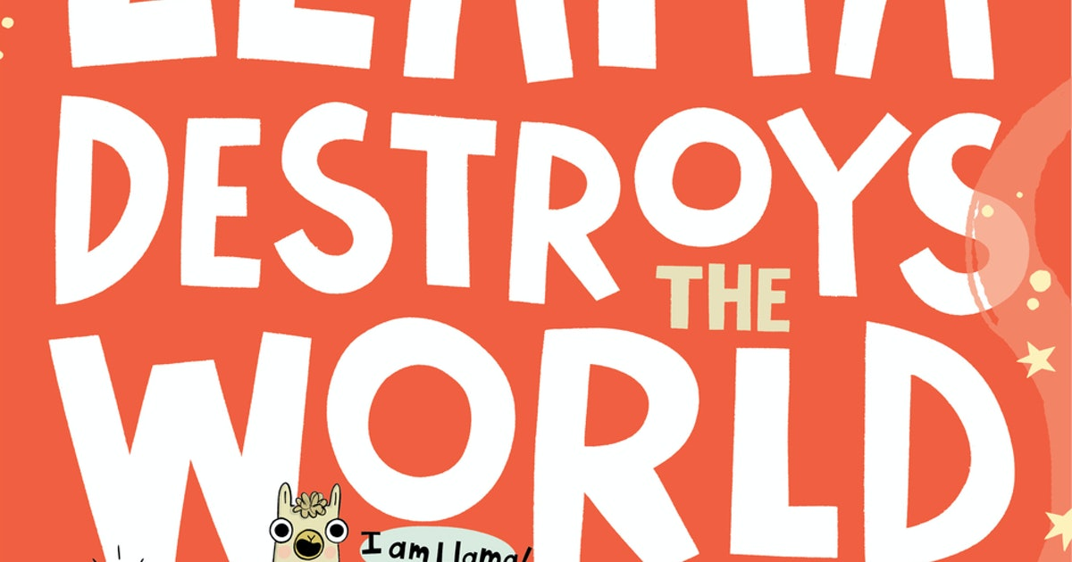 'Llama Destroys The World' Is The Perfect Llama Drama, & It's Coming To Bookstores In May — EXCLUSIVE