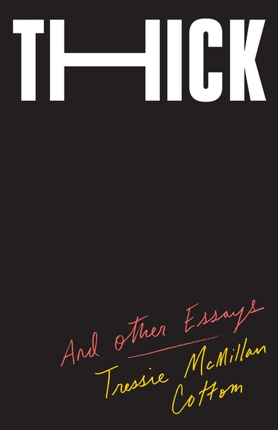 'Thick: And Other Essays' by Tressie McMillan Cottom