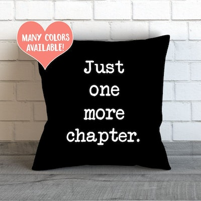 """""""Just One More Chapter"""" Pillow"""