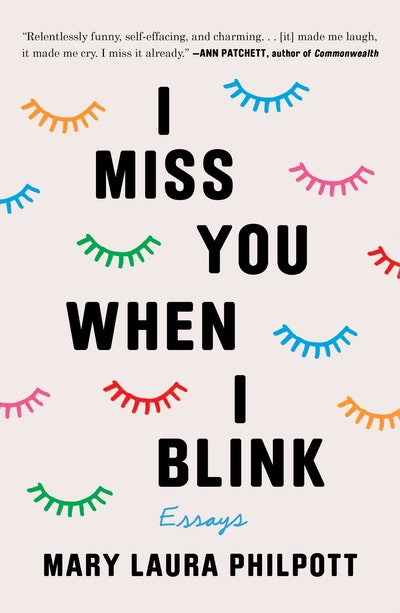 'I Miss You When I Blink' by Mary Laura Philpott