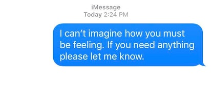 21 Texts To Send Someone Who's Grieving, According To A Therapist