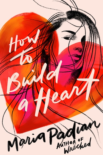 'How To Build A Heart' by Maria Padian