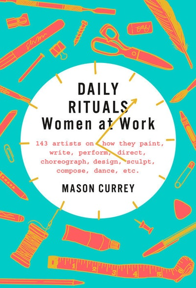 'Daily Rituals: Women at Work' by Mason Currey