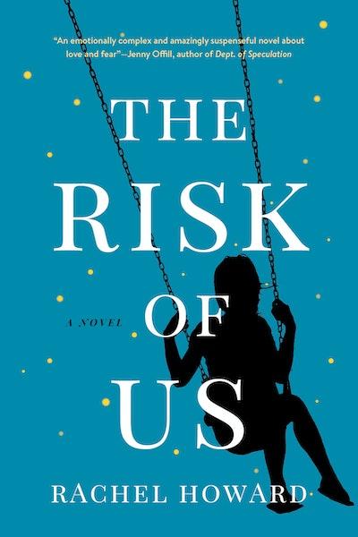 'The Risk Of Us' by Rachel Howard