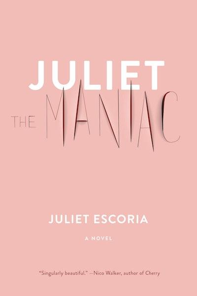 'Juliet The Maniac' by Juliet Escoria
