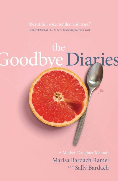'The Goodbye Diaries: A Mother Daughter Memoir' by Marisa Bardach Ramel and Sally Bardach