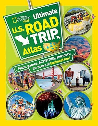 National Geographic Ultimate U.S. Kids Road Trip Atlas