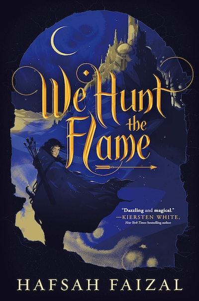 'We Hunt The Flame' by Hafsah Faizal