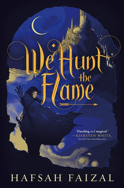 'We Hunt The Flame' by Hafsah Faizal