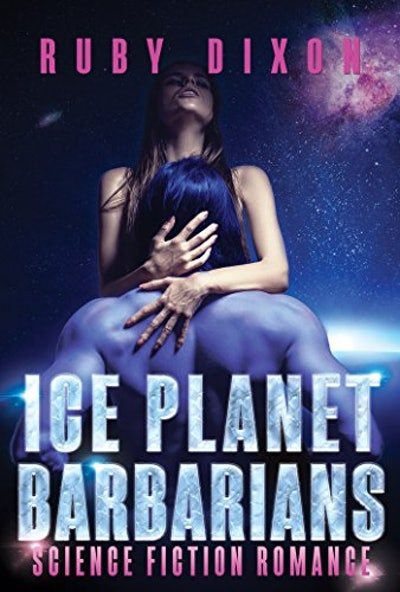 """Ice Planet Barbarians: A SciFi Alien Romance"" by Ruby Dixon"