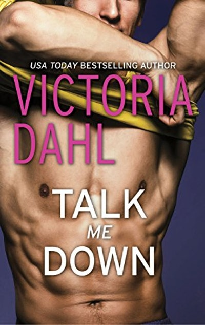 """Talk Me Down"" by Victoria Dahl"
