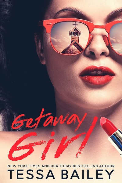 """Getaway Girl"" by Tessa Bailey"