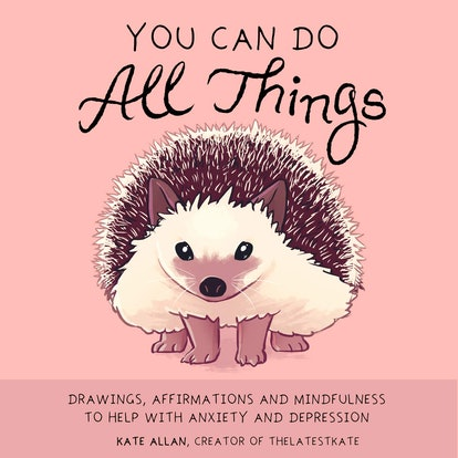 You Can Do All Things: Affirmations and Mindfulness to Help With Anxiety and Depression